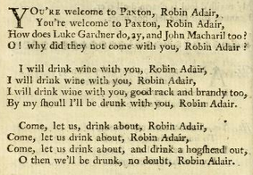 "12. ""Welcome to Paxton, Robin Adair"", text from: The Lark: Being A Select Collection Of The Most Celebrated And Newest Songs, Scots and English. Vol. I, Edinburgh 1765, p. 268"